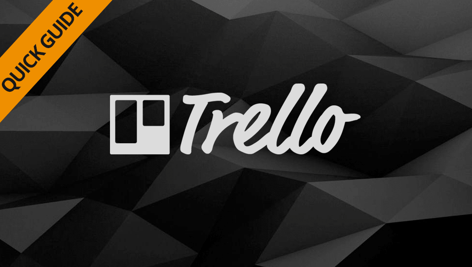 A Quick Guide to Using Trello